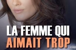 C1b_La-femme-qui-aimait-trop_c