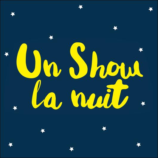 un show la nuit